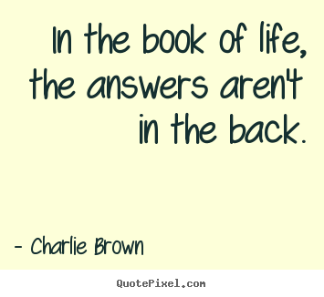create graphic picture quotes about life in the book of