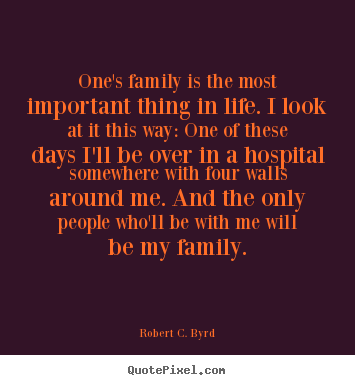 Quotes About Life One S Family Is The Most Important Thing In Life
