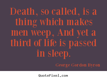 Quotes about life - Death, so called, is a thing which makes..