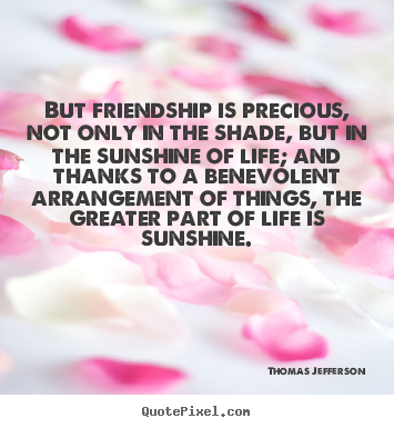 Life Is Precious Quotes Impressive Quotes About Life  But Friendship Is Precious Not Only In The
