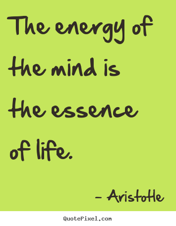 Customize image quotes about life - The energy of the mind is the essence of life.