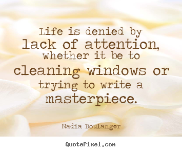 Design custom picture quotes about life - Life is denied by lack of attention, whether it be..