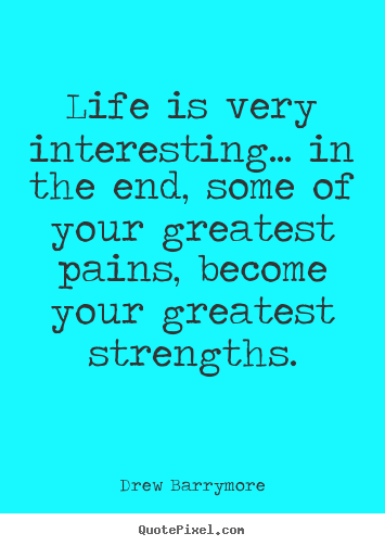 Life quotes - Life is very interesting... in the end, some of your..