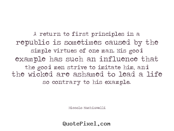 Niccolo Machiavelli picture quotes - A return to first principles in a republic.. - Life quote