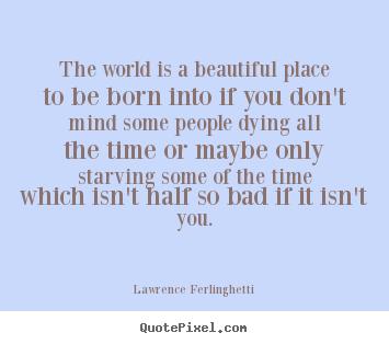 world beautiful place lawrence ferlinghetti essay