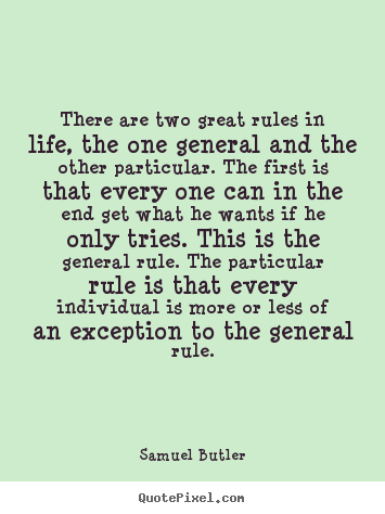 Quotes About Life   There Are Two Great Rules In Life, The One General And  The.