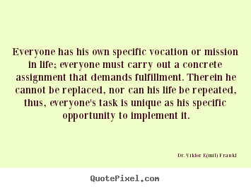 Fulfillment Quotes Stunning Picture Quotes From Dr Viktor Emil Frankl  Quotepixel