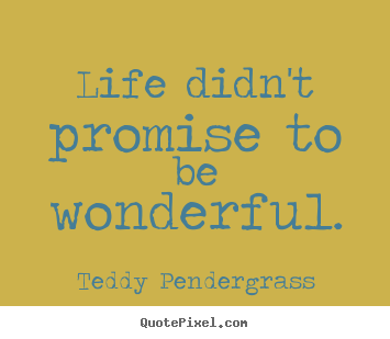 Wonderful Life Quotes Interesting Design Picture Quotes About Life  Life Didn't Promise To Be