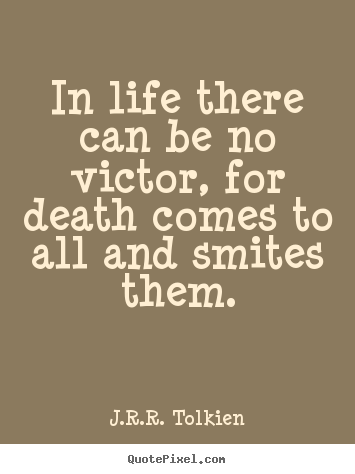 Quote About Life By J.R.R. Tolkien