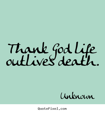 create custom picture quotes about life thank god life