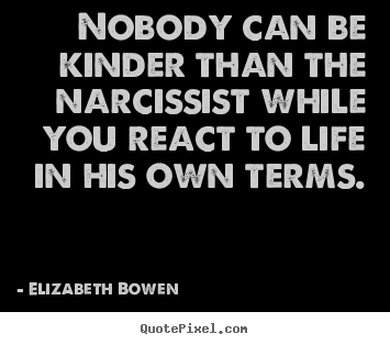 Diy picture quotes about life - Nobody can be kinder than the narcissist while you react to..