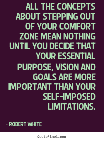Customize picture quote about life - All the concepts about stepping out of your comfort zone mean nothing..