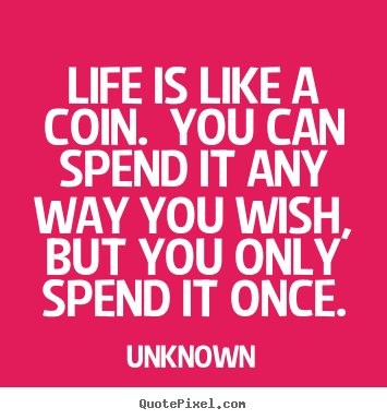 Poster Quotes About Life Entrancing Design Your Own Picture Quotes About Life  Life Is Like A Coin
