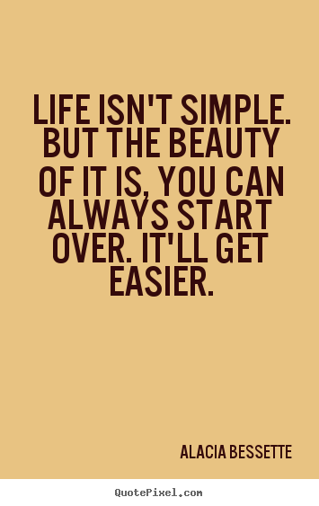 Create Graphic Photo Quote About Life Life Isn't Simple But The Classy Simple Quotes About Life
