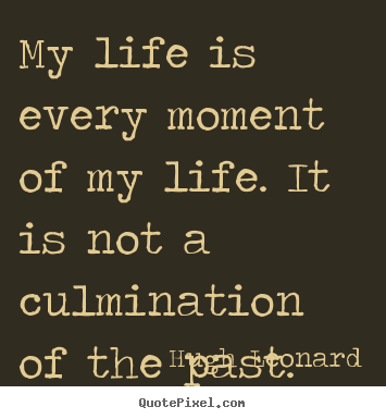 My Life Quotes Best Hugh Leonard Quotes  Quotepixel