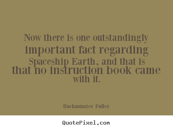 Create custom picture quotes about life - Now there is one outstandingly important fact regarding spaceship..