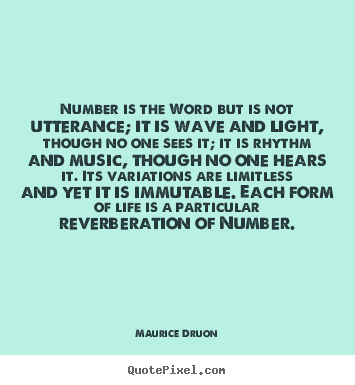 Quotes about life - Number is the word but is not utterance; it..