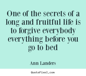 Design picture quote about life - One of the secrets of a long and fruitful l...