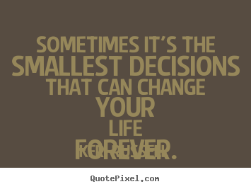 life changing decisions quotes