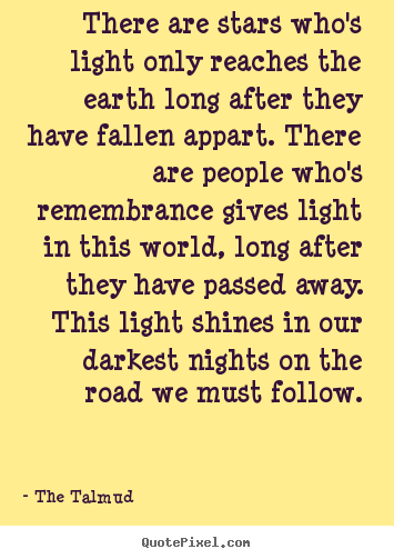 Quotes about life - There are stars who's light only reaches the earth long..