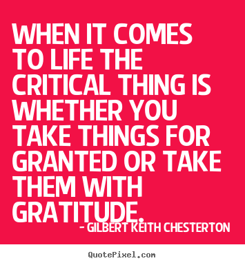 Taking Life For Granted Quotes Gorgeous Quotes About Life  When It Comes To Life The Critical Thing Is