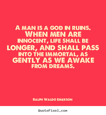 Man Of God Quotes Beauteous Ralph Waldo Emerson Picture Quote A Man Is A God In Ruins When