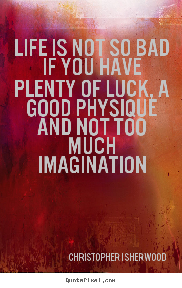 Good luck in life quotes quotesgram Things that give you bad luck