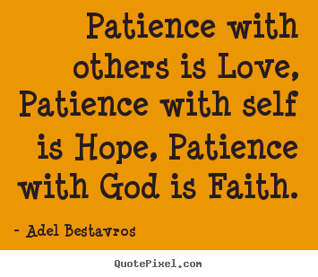 Patience with others is love patience