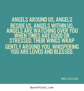 You Are A Blessing Quotes Amusing Angel Blessing Picture Quotes  Quotepixel