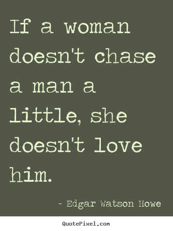 How To Love A Woman Quotes Inspiration Quotesedgar Watson Howe  Quotepixel
