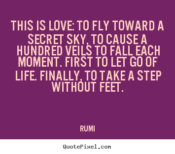 This Is Love To Fly Toward A Secret Sky To Cause A