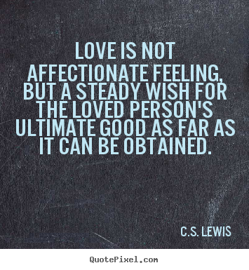 love quotes love is not affectionate feeling but a