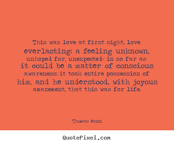 Everlasting Love Quotes Amusing Thomas Mann's Famous Quotes  Quotepixel