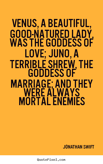 Quotes about love - Venus, a beautiful, good-natured lady, was the goddess of..