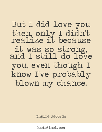 why did i love you quotes