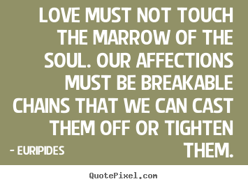 Our Love Must Be Quotes