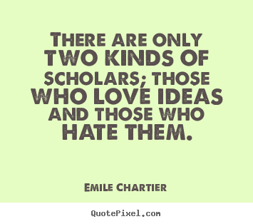 Create graphic picture sayings about love - There are only two kinds of scholars; those..