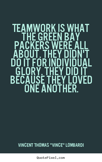Love Quotes Teamwork Is What The Green Bay Packers Were All About