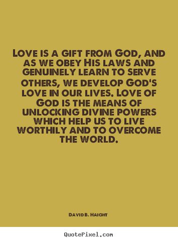 God's Love Quotes Interesting Love Quotes Love Is A Gift From God And As We Obey His Laws