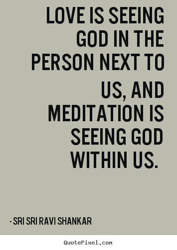 Customize photo quotes about love - Love is seeing god in the person next to us,..