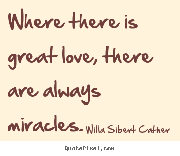 Great Love Quotes Mesmerizing Make Custom Picture Quotes About Love  Where There Is Great Love