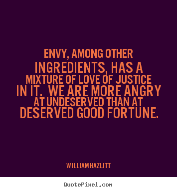 Quotes about love - Envy, among other ingredients, has a mixture of love..