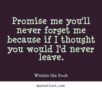 Charmant Make Personalized Picture Quotes About Love   Promise Me Youu0027ll Never Forget  Me Because