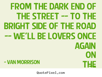5 Famous Quotes About Love : greatest love quotes from van morrison design your own quote picture ...