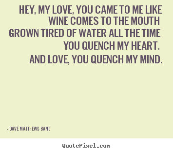Dave Matthews Band Picture Quotes - QuotePixel