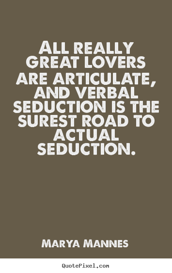 Really Good Quotes Glamorous Quotes About Love  All Really Great Lovers Are Articulate And