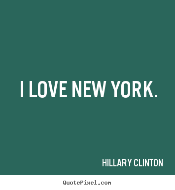 Quotes about love - I love new york.