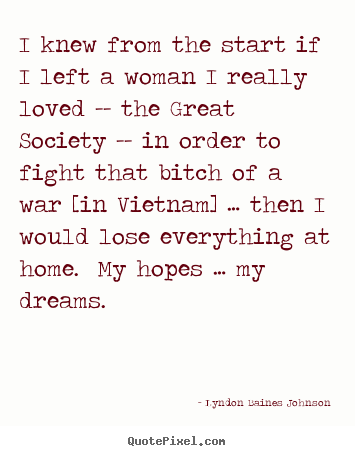 Quotes about love - I knew from the start if i left a woman i really loved -- the great..