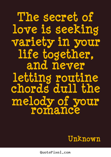 the secret of love is seeking variety in your life
