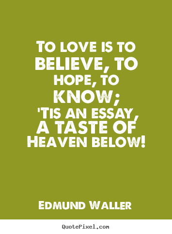 i believe in love an essay